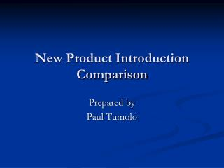 New Product Introduction  Comparison