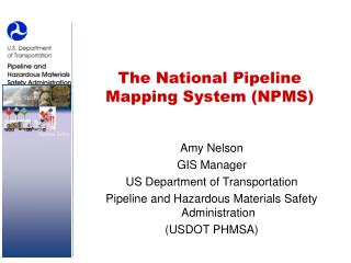 The National Pipeline  Mapping System (NPMS)