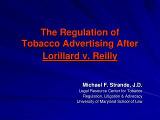 The Regulation of  Tobacco Advertising After  Lorillard v. Reilly