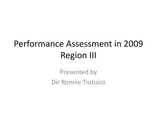 Performance Assessment in 2009 Region III