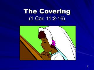 The Covering (1 Cor. 11:2-16)