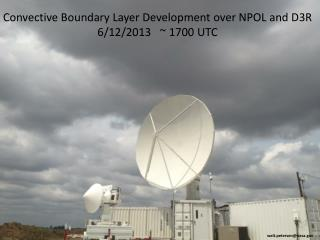 Convective Boundary Layer Development over NPOL and D3R 6/12/2013   ~ 1700 UTC