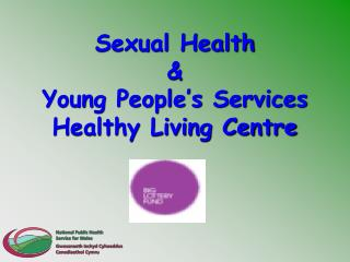 Sexual Health &  Young People's Services Healthy Living Centre