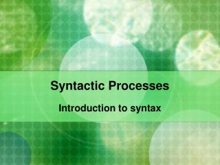Syntactic Processes