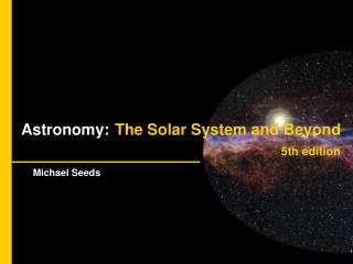 Astronomy: The Solar System and Beyond 5th edition