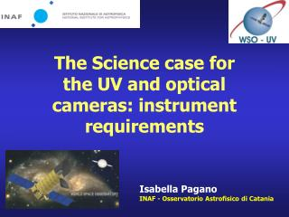 The Science case for the UV and optical cameras: instrument  requirements