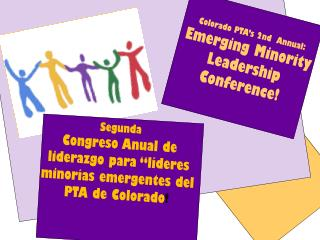 Colorado PTA's 2nd  Annual: Emerging Minority Leadership Conference!
