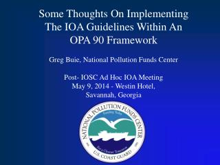Some Thoughts On Implementing The IOA Guidelines Within An OPA 90 Framework