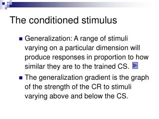 The conditioned stimulus