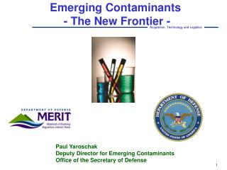 Emerging Contaminants    - The New Frontier -