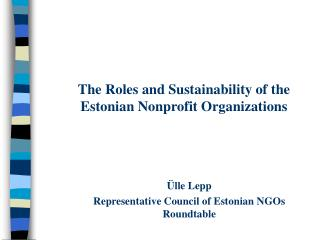 The Roles and Sustainability of the Estonian Nonprofit Organizations