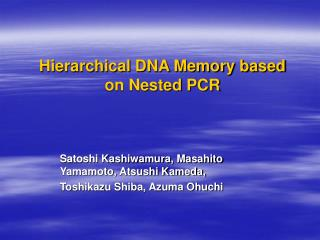 Hierarchical DNA Memory based on Nested PCR