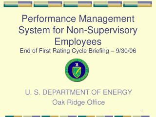 Performance Management System for Non-Supervisory Employees  End of First Rating Cycle Briefing – 9/30/06