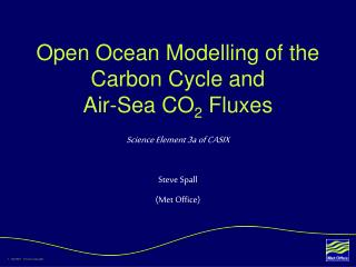 Open Ocean Modelling of the Carbon Cycle and  Air-Sea CO 2  Fluxes