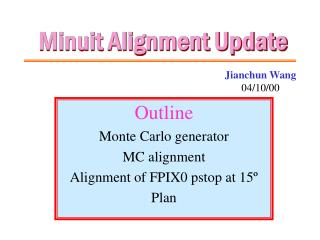 Minuit Alignment Update