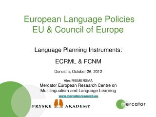 European Language Policies  EU & Council of Europe