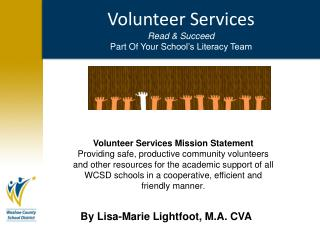 Volunteer Services Read & Succeed Part Of Your  S chool's Literacy Team
