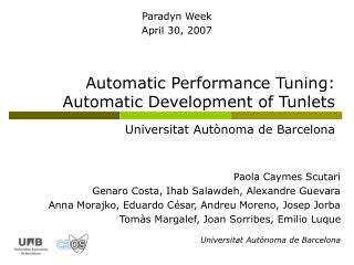 Automatic Performance Tuning: Automatic Development of Tunlets Universitat Autònoma de Barcelona