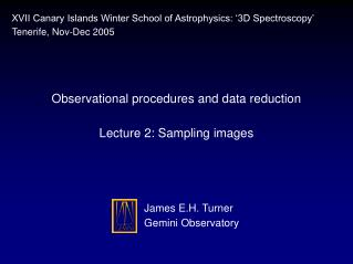 Observational procedures and data reduction Lecture 2: Sampling images