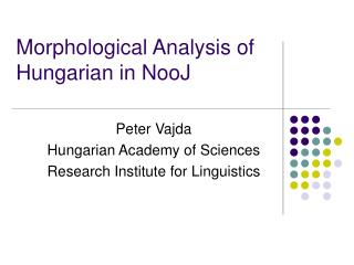 Morphological Analysis of Hungarian in NooJ