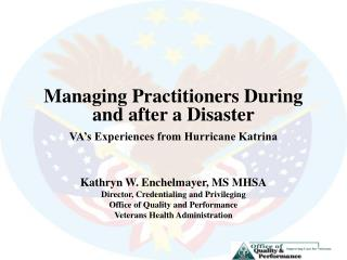 Managing Practitioners During and after a Disaster VA's Experiences from Hurricane Katrina