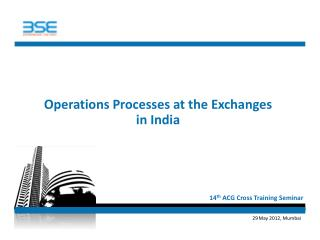 Operations Processes at the Exchanges in India