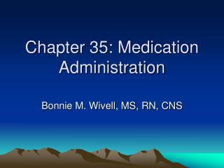 Chapter 35: Medication Administration