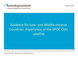 Evidence for Low- and Middle-Income Countries: Experience of the EPOC Oslo satellite