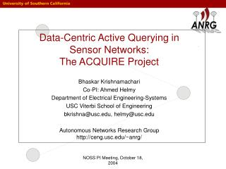 Data-Centric Active Querying in Sensor Networks:  The ACQUIRE Project