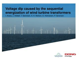 Voltage dip caused by the sequential energization of wind turbine transformers