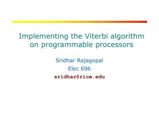 Implementing the Viterbi algorithm on programmable processors
