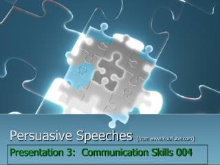 Persuasive Speeches  ( from YouTube )