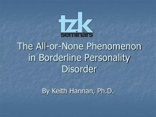 The All-or-None Phenomenon in Borderline Personality Disorder