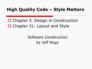 High Quality Code – Style Matters