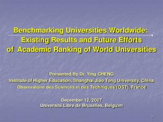 Benchmarking Universities Worldwide:  Existing Results and Future Efforts of  Academic Ranking of World Universities