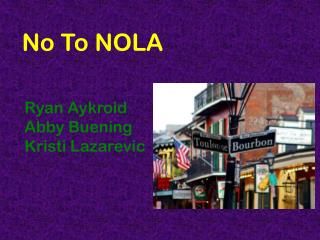 No To NOLA