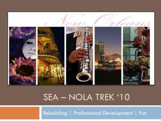 SEA – NOLA Trek '10