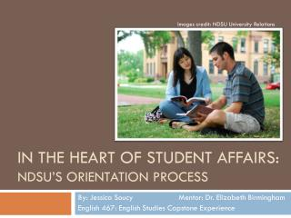 In the Heart of Student Affairs: NDSU's Orientation  Process