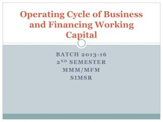 Operating Cycle of Business and Financing Working Capital
