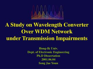 A Study on Wavelength Converter Over WDM Network under Transmission Impairments