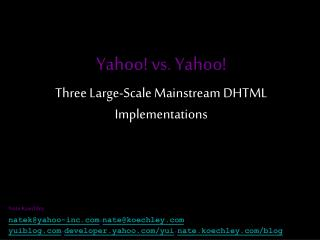 Yahoo! vs. Yahoo! Three Large-Scale Mainstream DHTML Implementations