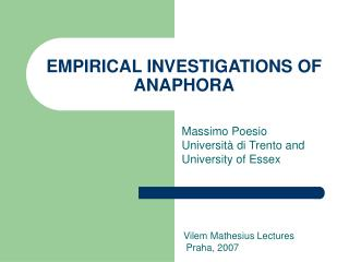 EMPIRICAL INVESTIGATIONS OF ANAPHORA