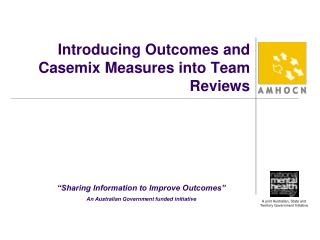 Introducing Outcomes and Casemix Measures into Team Reviews