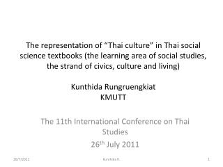 The representation of  Thai culture  in Thai social science textbooks the learning area of social studies, the strand of