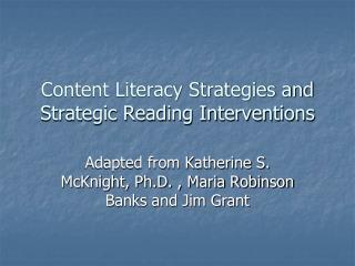 Content Literacy Strategies and Strategic Reading Interventions
