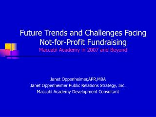Future Trends and Challenges Facing Not-for-Profit Fundraising Maccabi Academy in 2007 and Beyond
