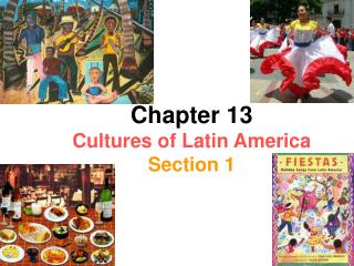 Chapter 13 Cultures of Latin America Section 1