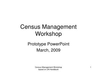 Census Management Workshop