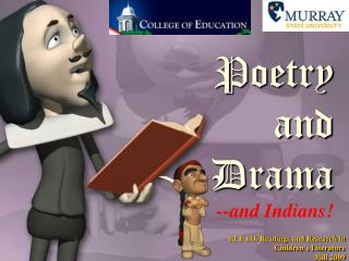 Poetry  and Drama --and Indians!