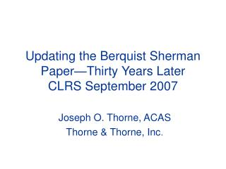 Updating the Berquist Sherman Paper—Thirty Years Later CLRS September 2007